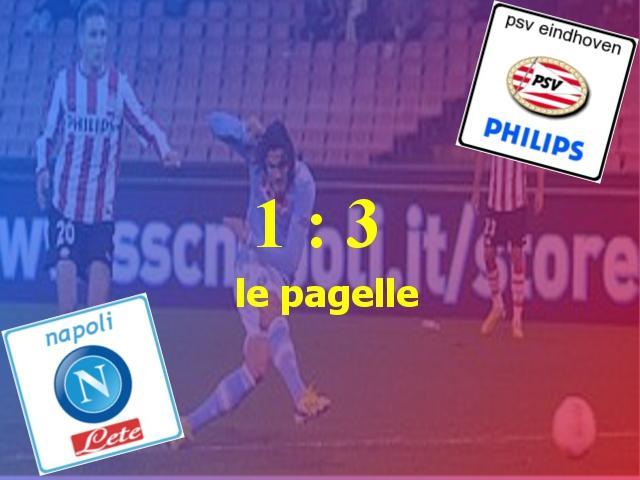 Napoli v PSV Eindhoven 1-3, le pagelle