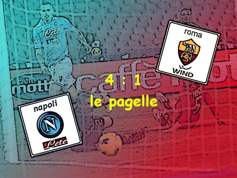 Napoli v Roma 4-1, le pagelle