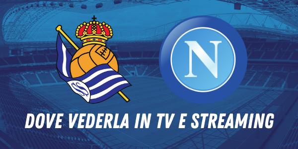 Real Sociedad Napoli dove vederla