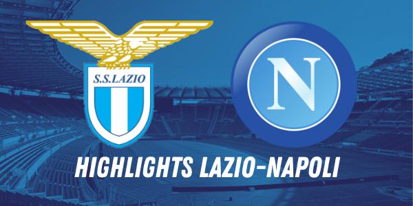 Highlights Lazio Napoli