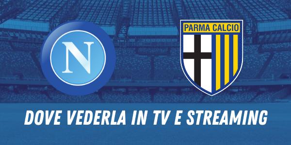 Serie A, Napoli-Parma: come seguire il match in tv e streaming
