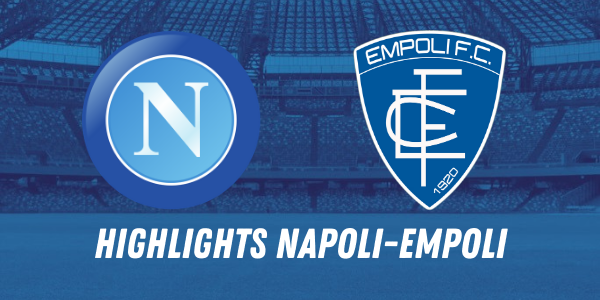 HIGHLIGHTS NAPOLI EMPOLI