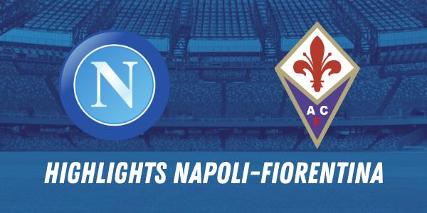 HIGHLIGHTS NAPOLI FIORENTINA
