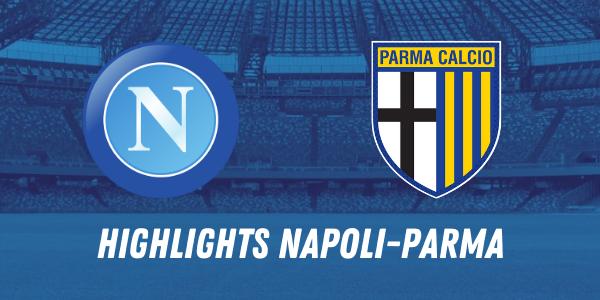 HIGHLIGHTS NAPOLI PARMA