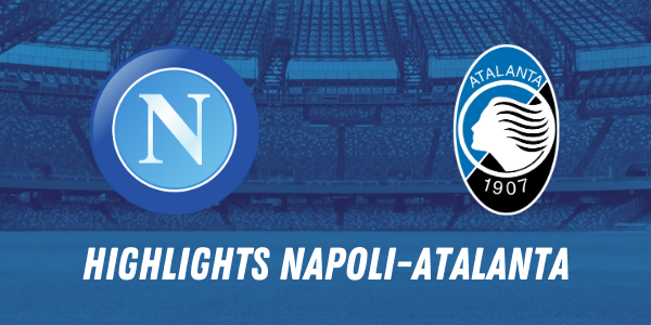 HIGHLIGHTS NAPOLI ATALANTA