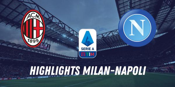 Milan 0-1 Napoli, gli highlights e la sintesi del match: vittoria pesantissima degli azzurri