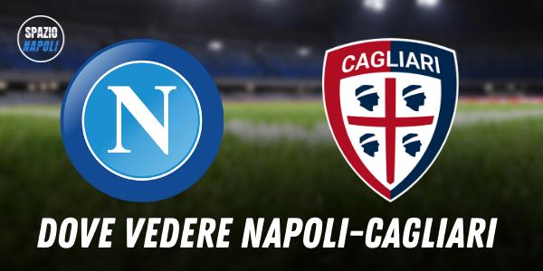 Napoli-Cagliari, Sky o DAZN? Dove seguire il match in diretta tv e streaming