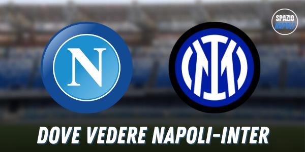 Dove vedere Napoli Inter