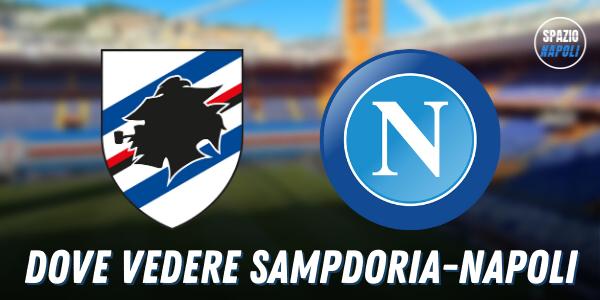 Dove vedere Sampdoria Napoli