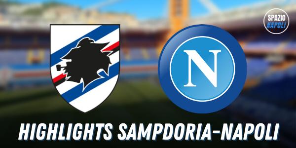 Sampdoria 0-2 Napoli: gli highlights e la sintesi del match