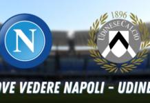 Dove vedere Napoli Udinese
