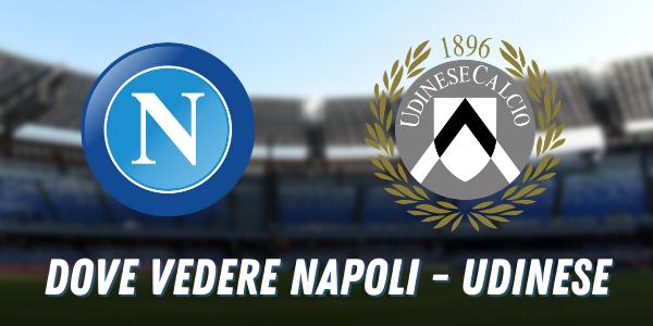 Napoli-Udinese, Sky o Dazn? Dove vedere la partita in tv e streaming