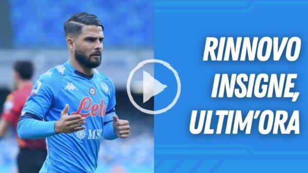 VIDEO | RINNOVO INSIGNE, LE NOVITÀ DELL'ULTIM'ORA!