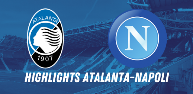 HIGHLIGHTS ATALANTA NAPOLI