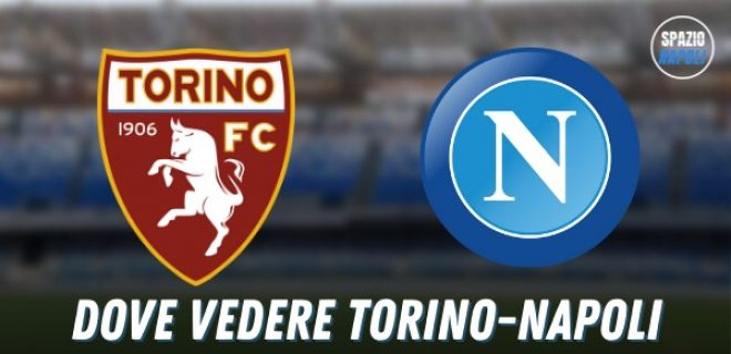 Dove Vedere Torino Napoli